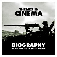 Themes in Cinema: Biography & Based on a True Story — Soundtrack & Theme Orchestra