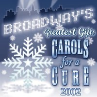 Broadway's Greatest Gifts: Carols for a Cure, Vol. 4, 2002 — сборник