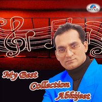 My Best Collection — Abhijeet