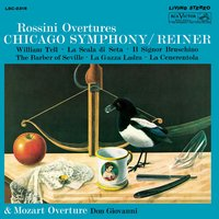 Rossini: Overtures - Sony Classical Originals — Chicago Symphony Orchestra, Fritz Reiner