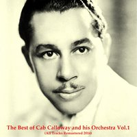 The Best of Cab Calloway and His Orchestra, Vol. 1 — Cab Calloway and His Orchestra