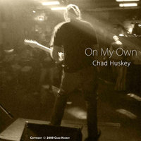 On My Own — Chad Huskey