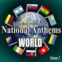 National Anthems of the World - Vol. 7 — The One World Ensemble
