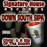 Down South Sipa — Signature House