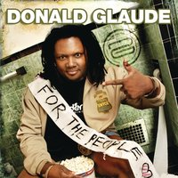 "For the People ""Live"" — Donald Glaude"