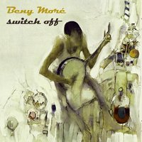 Switch Off — Beny More