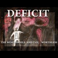 The Worthwhile and the Worthless — Deficit