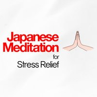 Japanese Meditation for Stress Relief — Japanese Relaxation and Meditation