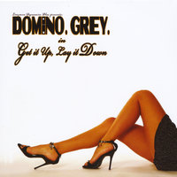 Get it Up, Lay it Down — Domino Grey