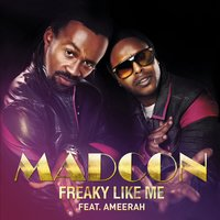 Freaky Like Me — Madcon feat. Ameerah