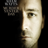 Murder Yesterday — Adam Watts