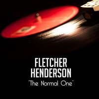 The Normal One — Fletcher Henderson