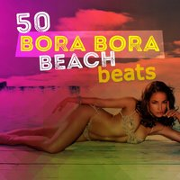 50 Bora Bora Beach Beats — сборник