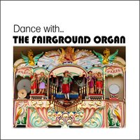 Dance With The Fairground Organ — сборник