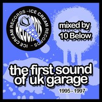 The First Sound of UK Garage 1995-1997 — сборник