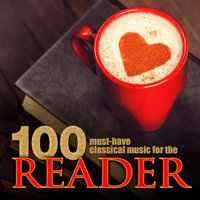 100 Must-Have Classical Music for the Reader — Francisco Tárrega, Ernesto De Curtis, Giuseppe Giordani, Gaspar Sanz, Matteo Carcassi