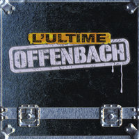 L'ultime — Offenbach