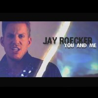 You and Me — Members Only, Jay Roecker