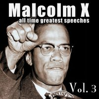 All-Time Greatest Speeches Vol. 3 — Malcolm X