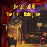 Rise And Fall Of The City Of Mahagonny — Lotte Lenya, Max Thurn