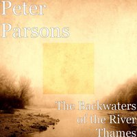 The Backwaters of the River Thames — Peter Parsons