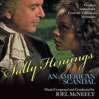Sally Hemings: An American Scandal - Original Soundtrack from the Television Miniseries — Joel McNeely, Northwest Sinfonia Orchestra