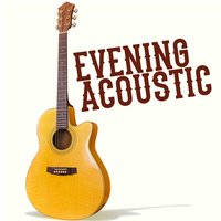 Evening Acoustic — Evening Acoustic