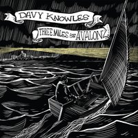 Three Miles from Avalon — Davy Knowles