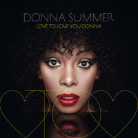 Love To Love You Donna — Donna Summer