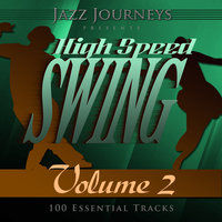 Jazz Journeys Presents High Speed Swing - Vol. 2 (100 Essential Tracks) — Duke Ellington