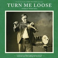 Turn Me Loose: Outsiders of Old-Time Music — сборник