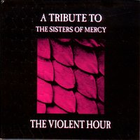 The Violent Hour - A Tribute to the Sisters of Mercy — сборник