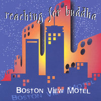 Boston View Motel — Reaching for Buddha