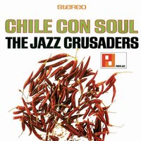Chile Con Soul — The Jazz Crusaders