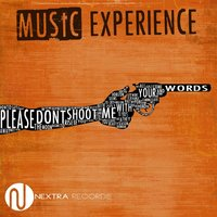 Don't Shoot Me With Your Words — Music Experience