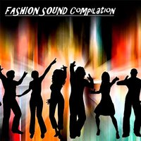 Fashion Sound Compilation — Clyde Pear, Jean Bodoire, Fred Novice, Fred Novice, Clyde Pear, Jean Bodoire