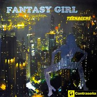 Fantasy Girl — Teenagers