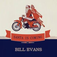 Santa Is Coming — Bill Evans