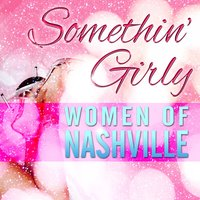 Somethin' Girly - Women of Nashville — сборник