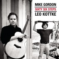 Sixty Six Steps — Leo Kottke, Mike Gordon, Leo Kottke & Mike Gordon