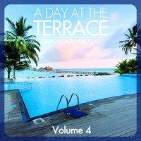 A Day At The Terrace - Lounge Grooves Deluxe, Vol. 4 — сборник