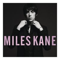 Colour Of The Trap — Miles Kane