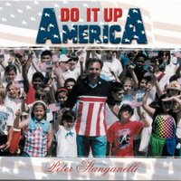 Do It Up America — Peter Stanganelli