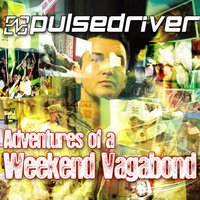 Adventures of a Weekend Vagabond — Pulsedriver