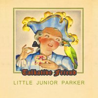 Talkative Friend — Little Junior Parker