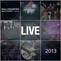 Live 2013 — Hill Country Bible Church Austin