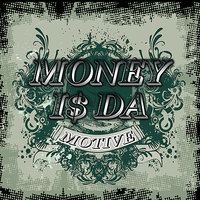 Money is da motive 2 — Messy Marv