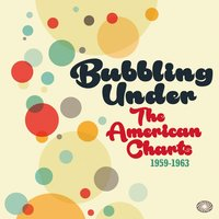 Bubbling Under the American Charts 1959-1963 — сборник