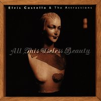All This Useless Beauty — Elvis Costello, The Attractions
