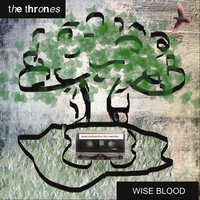 Wise Blood — The Thrones